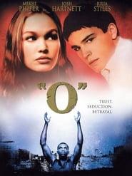 O - Trust. Seduction. Betrayal. - Azwaad Movie Database