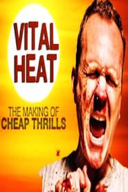 Vital Heat: The Making of 'Cheap Thrills'