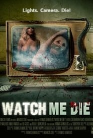 Watch Me Die (2014)