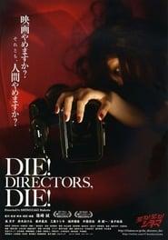 Die! Directors, Die!