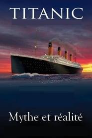 Le titanic, mythe et réalité