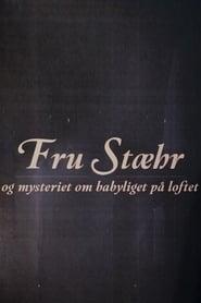 Fru Stæhr og mysteriet om babyliget på loftet