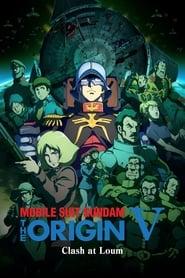 مشاهدة فيلم Mobile Suit Gundam: The Origin V: Clash at Loum مترجم