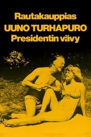 Rautakauppias Uuno Turhapuro, presidentin vävy 1978