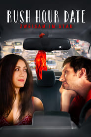 Rush Hour Date – Zweisam im Stau (2014)