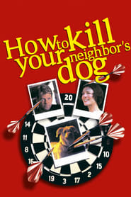 How to Kill Your Neighbor's Dog (2002)
