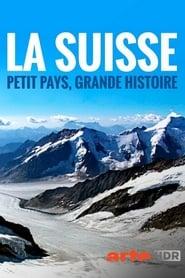 La Suisse : petit pays grande histoire