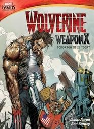 Wolverine: Weapon X - Tomorrow Dies Today