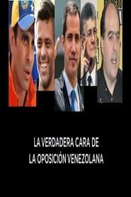 Watch La Verdadera Cara de la Oposición Venezolana (2020)