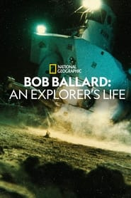 Bob Ballard: An Explorer's Life (2021)