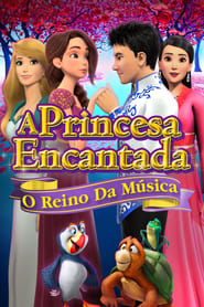 A Princesa Encantada O Reino da Música (2019) Blu-Ray 1080p Download Torrent Dub e Leg