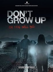 Watch Don't Grow Up Full Movie Online