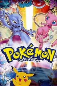 Pokémon: The First Movie Mewtwo Strikes Back (1998)
