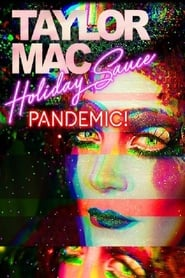 Taylor Mac's Holiday Sauce...Pandemic!