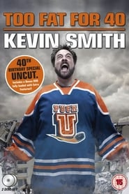 Poster for Kevin Smith: Too Fat For 40