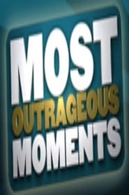 Most Outrageous Moments 2005