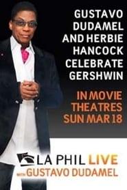Gustavo Dudamel and Herbie Hancock Celebrate Gershwin