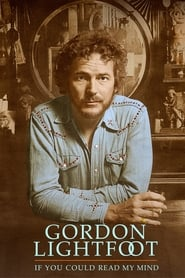 مشاهدة فيلم Gordon Lightfoot: If You Could Read My Mind مترجم