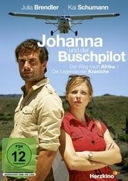 Johanna und der Buschpilot – Der Weg nach Afrika (2012)