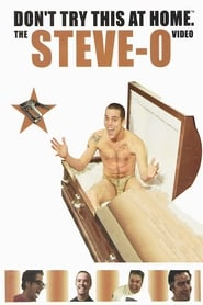 Don't Try This at Home: The Steve-O Video