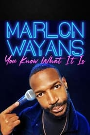 Marlon Wayans: You Know What It Is (2021)
