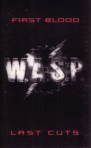 W.A.S.P.: First Blood... Last Visions...