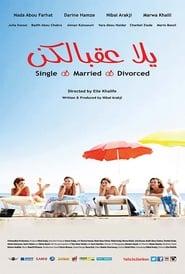 Yalla Aa'belkon: Single, Married, Divorced