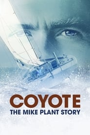 Coyote: The Mike Plant Story (2017)