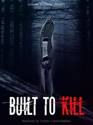 Built to Kill : The Movie | Watch Movies Online