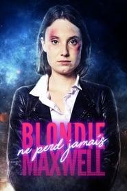 Blondie Maxwell ne perd jamais (2020)