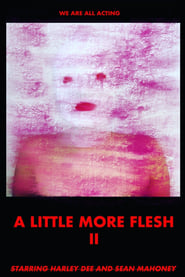 A Little More Flesh II (2021)