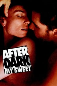 After Dark, My Sweet (1990)