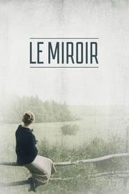 Voir Le Miroir en streaming complet gratuit | film streaming, StreamizSeries.com