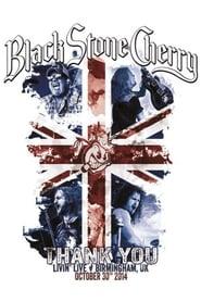 Black Stone Cherry : Thank You - Livin' Live