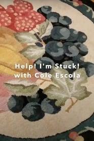 Help! I'm Stuck! with Cole Escola 2020