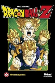 Dragon Ball Z - Rivaux Dangereux streaming