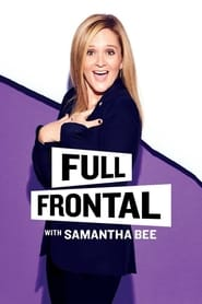 Watch Full Frontal with Samantha Bee season 1 episode 18 S01E18 free