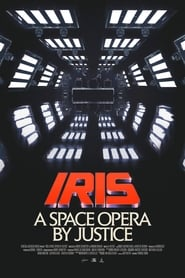 Iris: A Space Opera by Justice (2019)