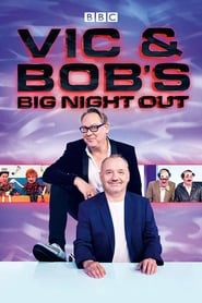 Vic and Bob's Big Night Out 2018