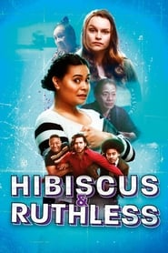 Watch Hibiscus & Ruthless (2018) 123Movies