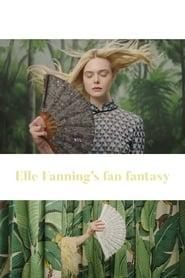 Elle Fanning's Fan Fantasy (2017)