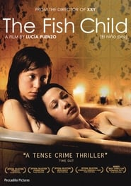 The Fish Child Watch and Download Free Movie in HD Streaming