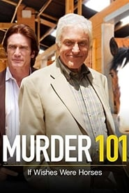Murder 101: If Wishes Were Horses (2007)