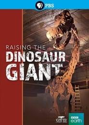 Watch Full Raising the Dinosaur Giant   Movie Online