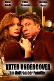 Vater Undercover - Im Auftrag der Familie 2006