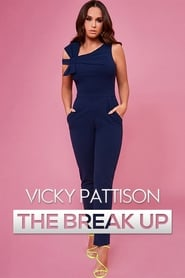 Vicky Pattison: The Break Up
