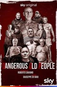 Dangerous Old People 2021