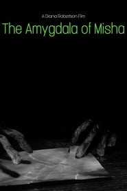 The Amygdala of Misha (2020)