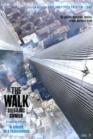 The Walk: Sięgając chmur / The Walk (2015)