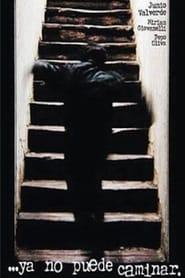 …ya no puede caminar. (2001)